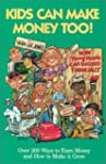 Kids Can Make Money Too!: How Young P...
