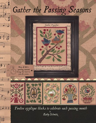 Gather the Passing Seasons: Twelve Applique Blocks to Celebrate Each Passing Month