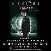 Schmutzige Geschäfte (Heroes Reborn 3) | Stephen Blackmoore