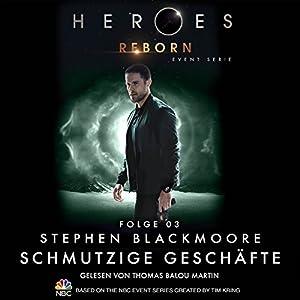 Schmutzige Geschäfte (Heroes Reborn 3) Hörbuch