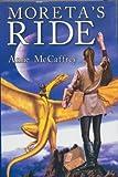 Moreta's Ride: Moreta, Dragonlady of Pern & Nerilka's Story
