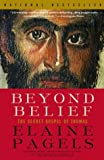 Beyond Belief: The Secret Gospel of Thomas (0375703160) by Elaine Pagels