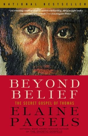 Beyond Belief: The Secret Gospel of Thomas (Vintage)