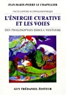 L'�nergie curative et les voies des philosophes dans l'histoire par Le Chapellier