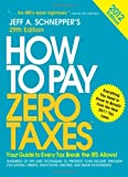 img - for How to Pay Zero Taxes 2012: Your Guide to Every Tax Break the IRS Allows! [Paperback] [2011] (Author) Jeff Schnepper book / textbook / text book