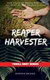 REAPER HARVESTER (THRILL SHOT SERIES Book 1)
