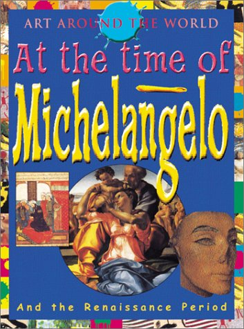 In The Time Of Michelangelo (Art Around the World)