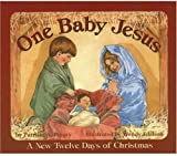 One Baby Jesus: A New Twelve Days of Christmas (0824941381) by Pingry, Patricia A.