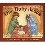 One Baby Jesus: A New Twelve Days of Christmasby Patricia A. Pingry
