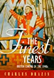 Finest Years: British Cinema of the 40s (0233989854) by Drazin, Charles