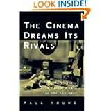 The Cinema Dreams Its Rivals: Media Fantasy Films from Radio to the Internet