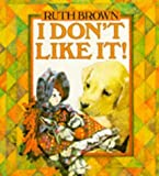 I Don't Like It (0099702401) by Brown, Ruth