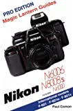 Paul Comon Nikon N6006/N8008s/N6000 (F601/F601M/F810s) (Magic Lantern Guides)