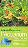 Le guide Marabout de l'aquarium d'eau...