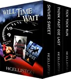 WILL TIME WAIT: Boxed set of 3 bestselling ticking clock thrillers
