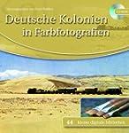 Deutsche Kolonien in Farbfotografien...