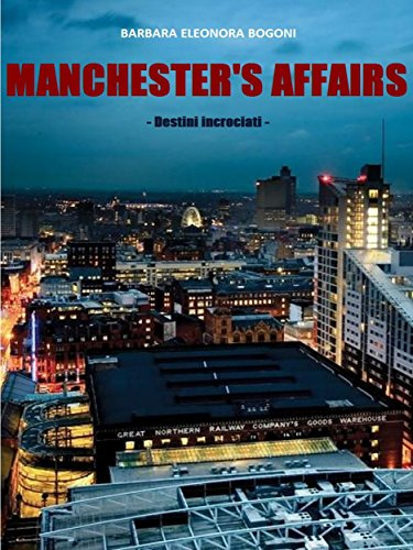 Manchester's affairs  Destini Incrociati PDF