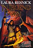 In Legend Born (0312890559) by Resnick, Laura