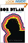 Bob Dylan: Prophet, Mystic, Poet