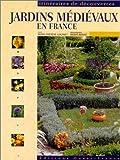 echange, troc Marie-Thérèse Gousset - Jardins médiévaux en France