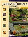 Jardins médiévaux en France par Gousset
