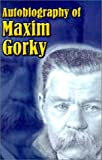 Image of Autobiography of Maxim Gorky: My Childhood, in the World, My Universities