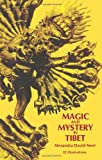 Magic and Mystery in Tibet (0486226824) by Alexandra David-Neel