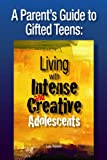 Image of A Parent's Guide to Gifted Teens: Living with Intense and Creative Adolescents