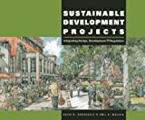 img - for Sustainable Development Projects: Integrating Design, Development, and Regulation book / textbook / text book