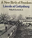 A New Birth of Freedom: Lincoln at Gettysburg (0316506001) by Kunhardt, Philip B.