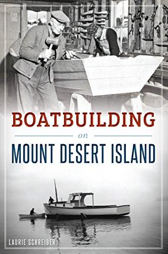 Laurie Schreiber - Boatbuilding on Mount Desert Island