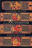 img - for Concise History of Buddhism   [CONCISE HIST OF BUDDHISM REVIS] [Paperback] book / textbook / text book