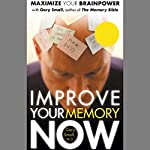 Improve Your Memory Now | Gary Small