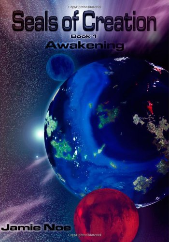 Seals of Creation (book 1) Awakening: (Seals of Creation: Awakening) (Volume 1): Mr Jamie P Noe: 9781480057890: Amazon.com: Books