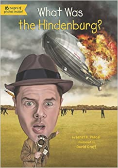 What Was the Hindenburg?: Janet Pascal, David Groff, Kevin
