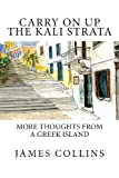 Carry on up the Kali Strata: More thoughts from a Greek island (1463764731) by Collins, James
