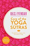 img - for Core of the Yoga Sutras: The Definitive Guide to the Philosophy of Yoga book / textbook / text book