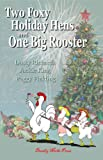 img - for Two Foxy Holiday Hens and One Big Rooster (The Foxy Hens Book 3) book / textbook / text book