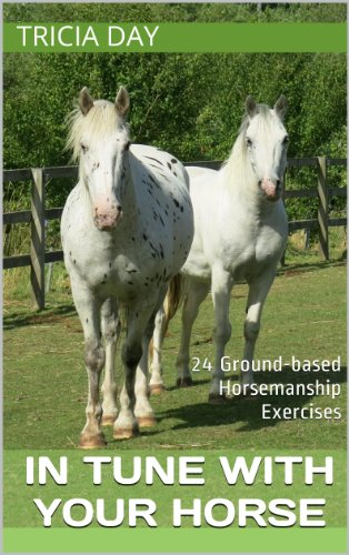 Free Kindle Book : In Tune With Your Horse: 24 Ground-based Horsemanship Exercises