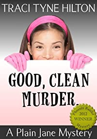 (FREE on 2/19) Good Clean Murder: A Plain Jane Mystery by Traci Tyne Hilton - http://eBooksHabit.com