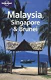 Lonely Planet Malaysia, Singapore & Brunei (174059357X) by Richmond, Simon