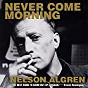 Never Come Morning Audiobook by Nelson Algren Narrated by Stefan Rudnicki