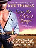 img - for Give Me A Texas Ranger book / textbook / text book