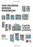 David Levitt The Housing Design Handbook: A Guide to Good Practice