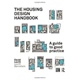 The Housing Design Handbook: A Guide to Good Practiceby David Levitt