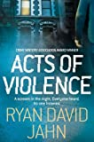 Ryan David Jahn Acts of Violence