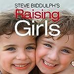 Raising Girls | Steve Biddulph