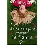Je ne sais plus pourquoi je t'aimepar Gabrielle Zevin