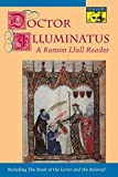 img - for Doctor Illuminatus: A Ramon Llull Reader book / textbook / text book