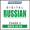 Russian Phase 3, Unit 26-30: Learn to Speak and Understand Russian with Pimsleur Language Programs  by Pimsleur